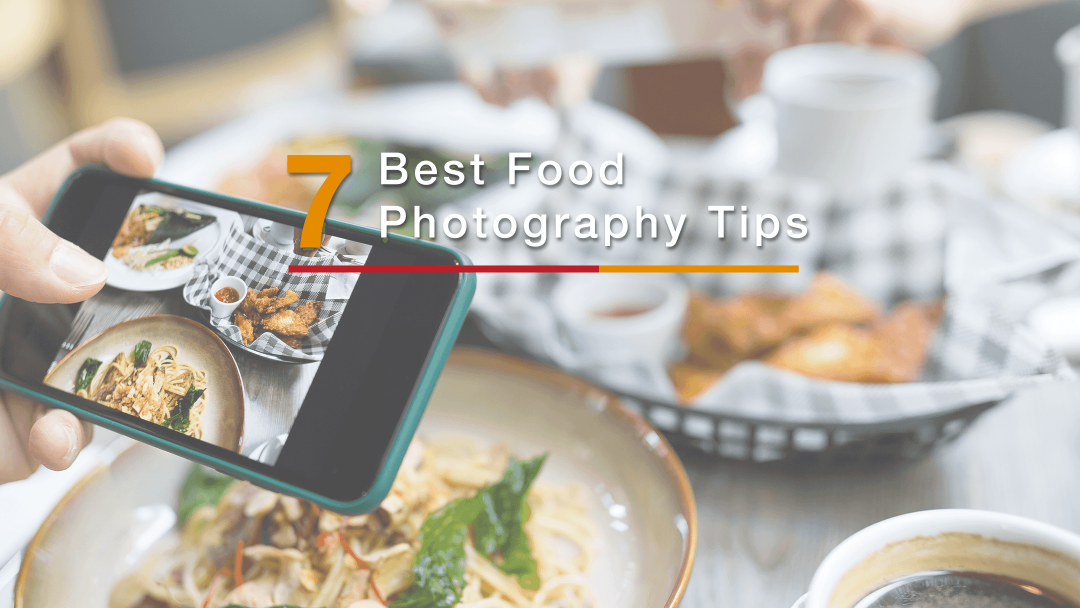 7 No-fail Food Photography Tricks for Restaurants