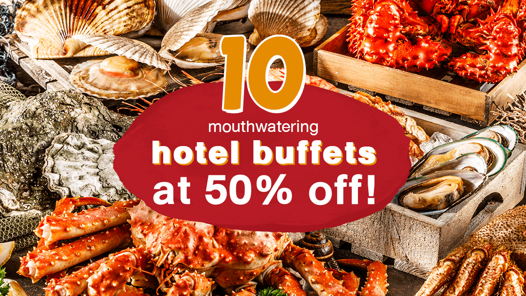 10 mouthwatering hotel buffets at 50% off!